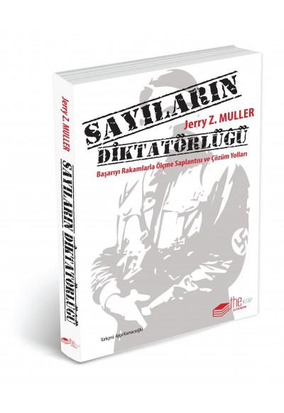 Sayıların Diktatörlüğü Başarıyı Rakamlarla Ölçme Saplantısı ve Çözüm Yolları