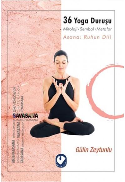 36 Yoga Duruşu - Mitoloji-Sembol-Metafor, Asana: Ruhun Dili