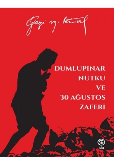 Dumlupınar Nutku ve 30 Ağustos Zaferi Mustafa Kemal Atatürk