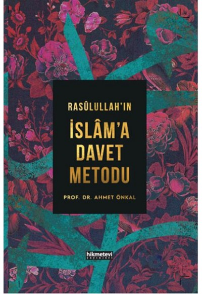 Rasulullahın İslama Davet Metodu Ciltli