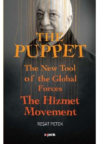 The Puppet - The New Tool of the Global Forces The Hizmet Movement