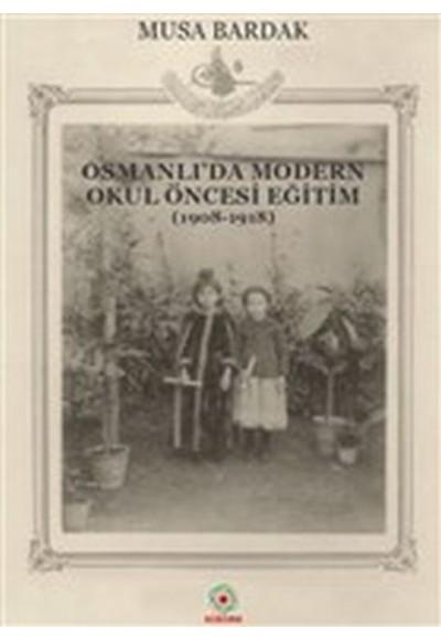 Osmanlı'da Modern Okul Öncesi Eğitim 1908 1918