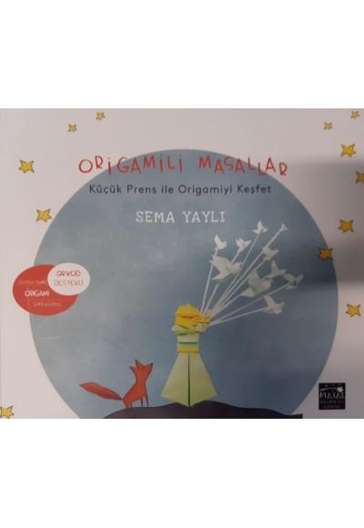 Origamili Masallar Küçük Prens ile Origamiyi Keşfet
