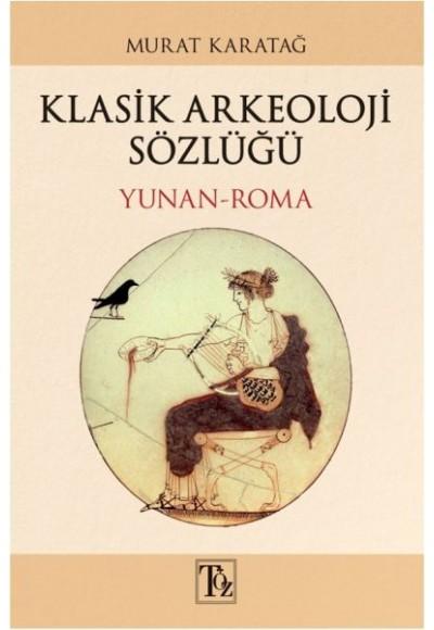 Klasik Arkeoloji Sözlüğü - Yunan-Roma