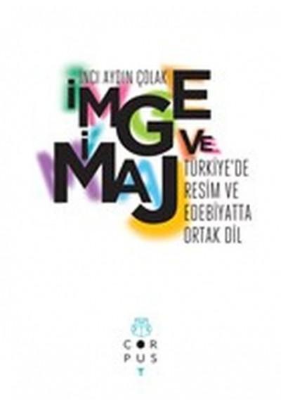 İmge ve İmaj - Türkiye'de Resim ve Edebiyatta Ortak Dil