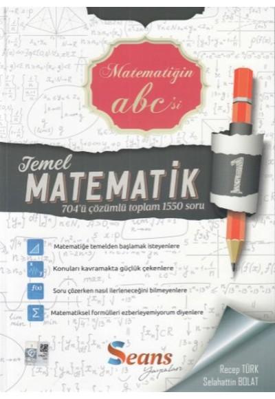 Seans Matematiğin Abc'si Temel Matematik 1 Yeni