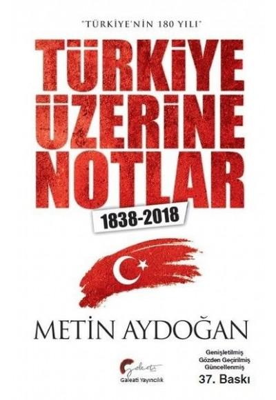 Türkiye'nin 180 Yılı - Türkiye Üzerine Notlar 1838-2018