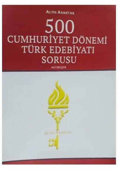 Altın Anahtar 500 Cumhuriyet Dönemi Türk Edebiyatı Sorusu
