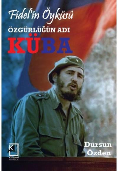 Fidel'in Öyküsü Özgürlüğün Adı Küba