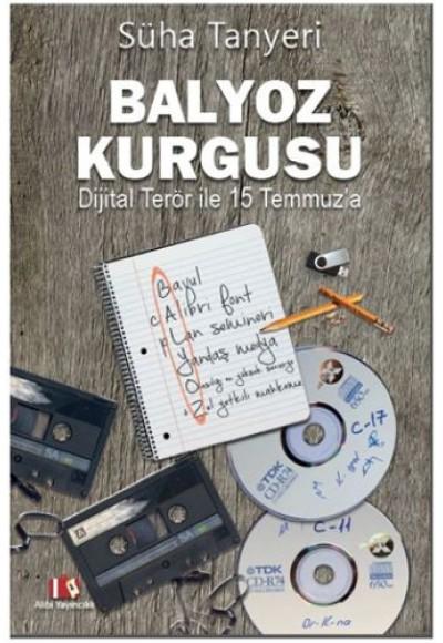 Balyoz Kurgusu, Dijital Terör ile 15 Temmuza