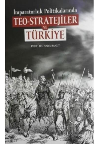 İmparatorluk Politikalarında Teo Stratejiler ve Türkiye