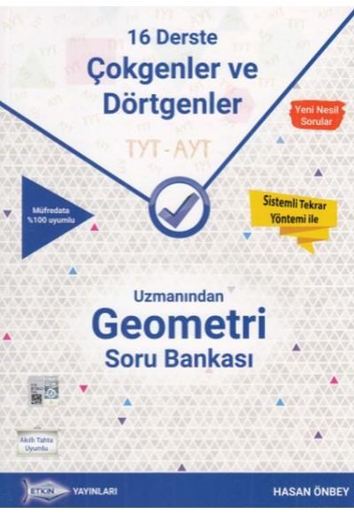 Etkin TYT AYT Uzmanından Geometri Soru Bankası 16 Derste Çokgenler ve Dörtgenler Yeni