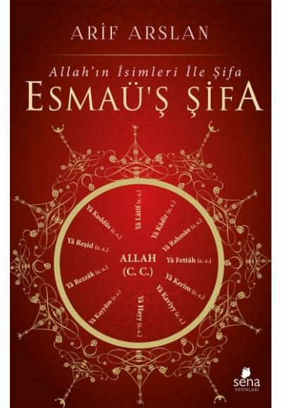 Esmaü'ş Şifa Allahı'ın İsimleri ile Şifa