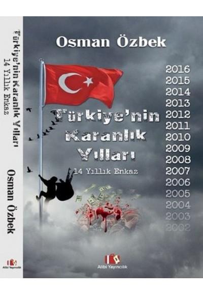 Türkiyenin Karanlık Yılları 14 Yıllık Enkaz