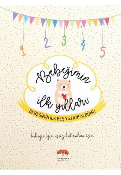 Bebeğimin İlk Yılları Bebeğimin İlk Beş Yılı Anı Albümü