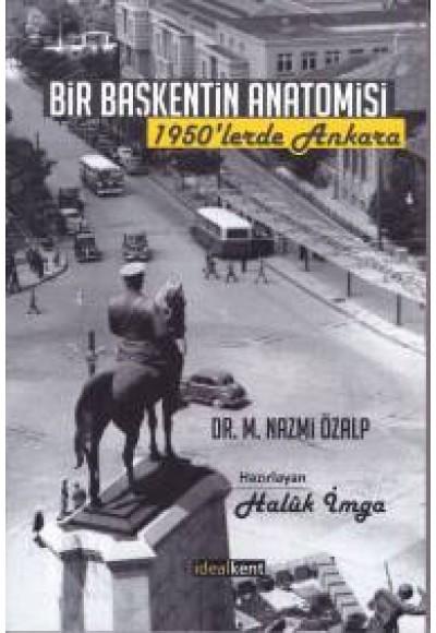 Bir Başkentin Anatomisi 1950'ler Ankara