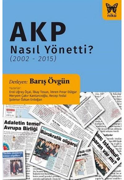 AKP Nasıl Yönetti 2002 2015