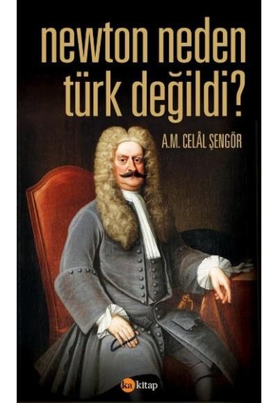 Newton Neden Türk Değildi