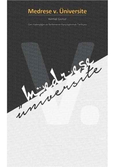 Medrese v. Üniversite Geri Kalmışlığın ve İlerlemenin Karşılaştırmalı Tarihçesi