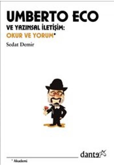Umberto Eco ve Yazınsal İletişim Okur ve Yorum