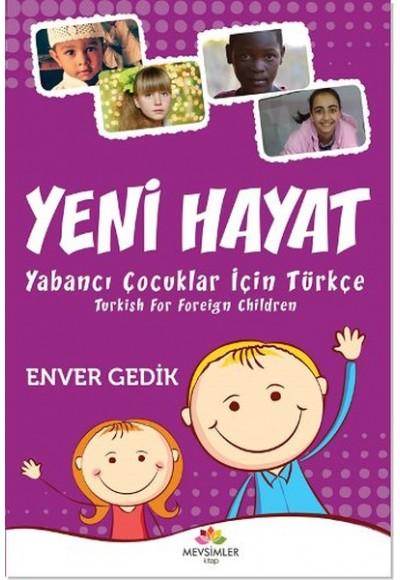 Yeni Hayat Yabancı Çocuklar İçin Türkçe