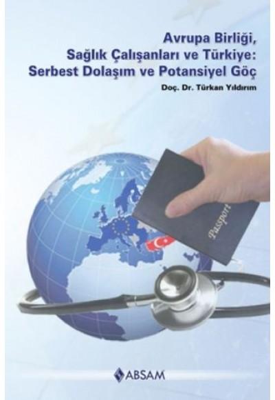 Avrupa Birliği, Sağlık Çalışanları ve Türkiye Serbest Dolaşım ve Potansiyel Göç