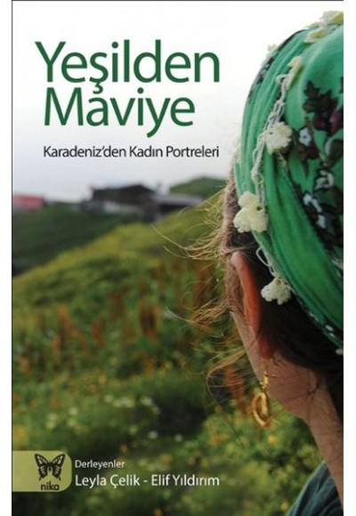 Yeşilden Maviye Karadeniz'den Kadın Portreleri