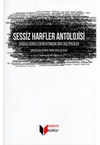 Sessiz Harfler Antolojisi Çağdaş Gürcü Edebiyatından Sıra Dışı Öyküler
