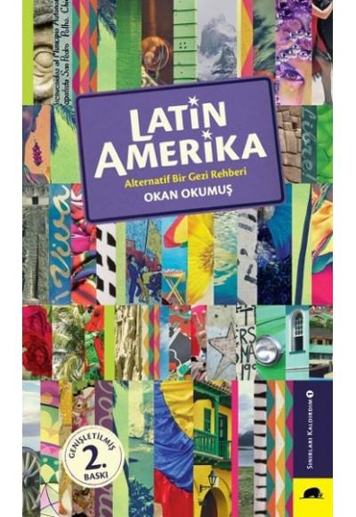 Latin Amerika Alternatif Bir Gezi Rehberi