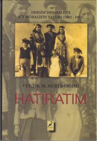 Hatıratım Dersimden Halepe Bir Muhalifin Yaşamı (1892-1973)