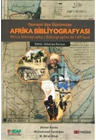 Osmanlı'dan Günümüze Afrika Bibliyografyası Africa Bibliographie de l'Afrigue