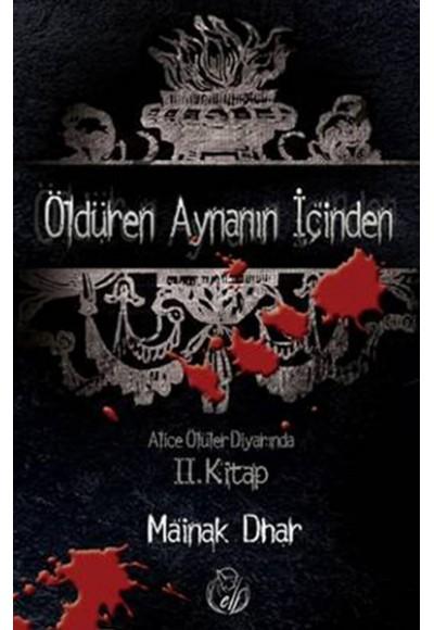 Öldüren Aynanın İçinden Alice Ölüler Diyarında 2.kitap