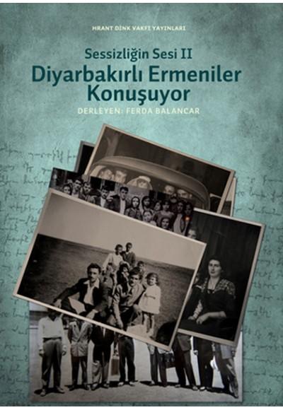 Sessizliğin Sesi II Diyarbakırlı Ermeniler Konuşuyor