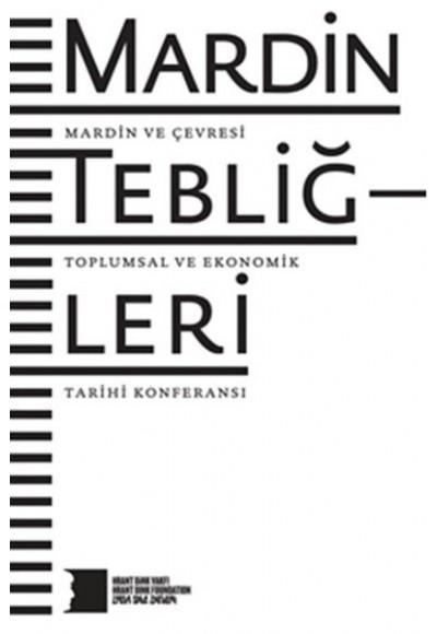 Mardin Tebliğleri Mardin ve Çevresi Toplumsal ve Ekonomik Tarihi Konferansı