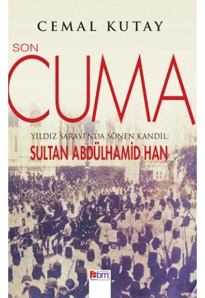 Son Cuma Yıldız Sarayı'nda Sönen Kandil Sultan Abdülhamid Han
