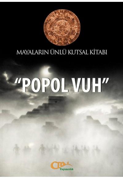 Popol Vuh Mayaların Ünlü Kutsal Kitabı