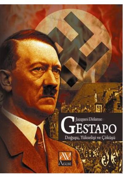 Gestapo Doğuşu Yükseleşi ve Çöküşü