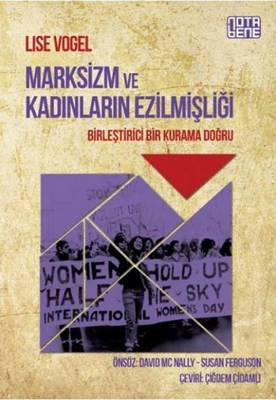 Marksizm ve Kadınların Ezilmişliği Birleştirici Bir Kurama Doğru