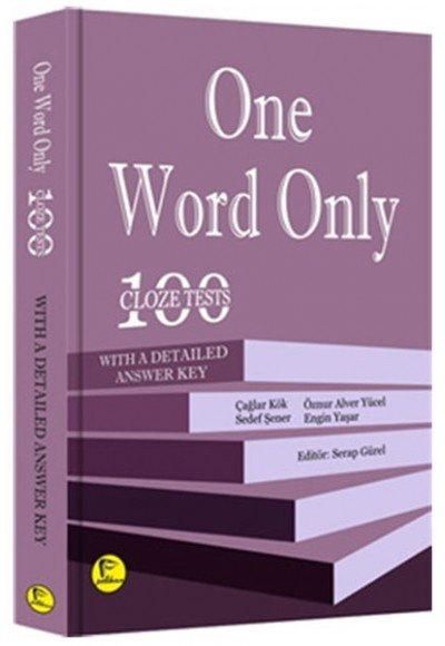 One Word Only 100 Cloze Tests with a Detailed Answer Key