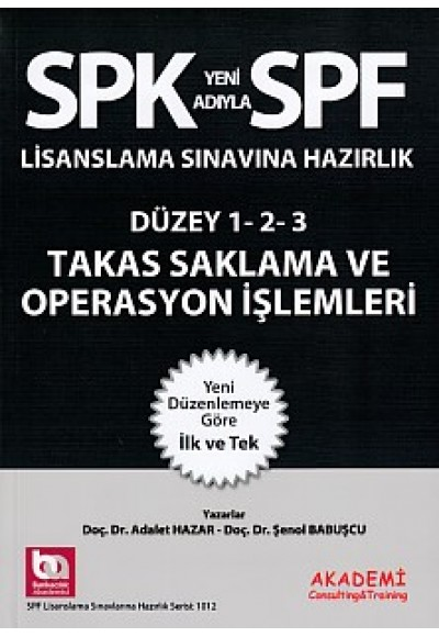 SPK-SPF Takas Saklama ve Operasyon İşlemleri