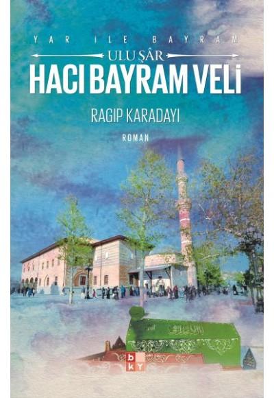 Yar ile Bayram Uluşar - Hacı Bayram Veli