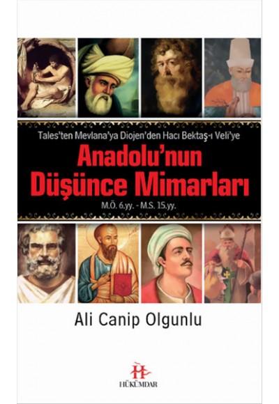Anadolunun Düşünce Mimarları Talesten Mevlanaya Diojenden Hacı Bektaş ı Veliye