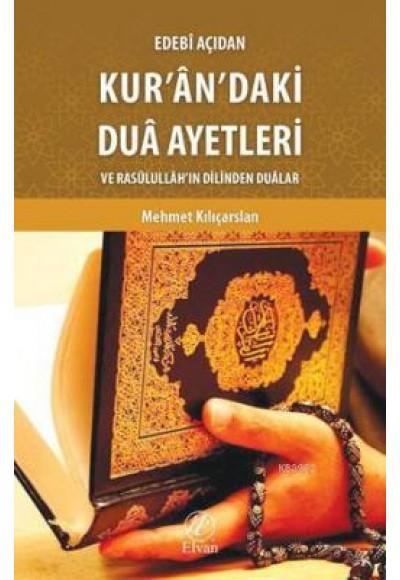 Edebi Açıdan Kur'an'daki Dua Ayetleri ve Rasulullah'ın Dilinden Dualar