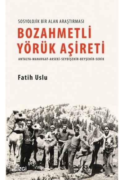 Bozahmetli Yörük Aşireti Antalya Manavgat Akseki Seydişehir Beyşehir Serik