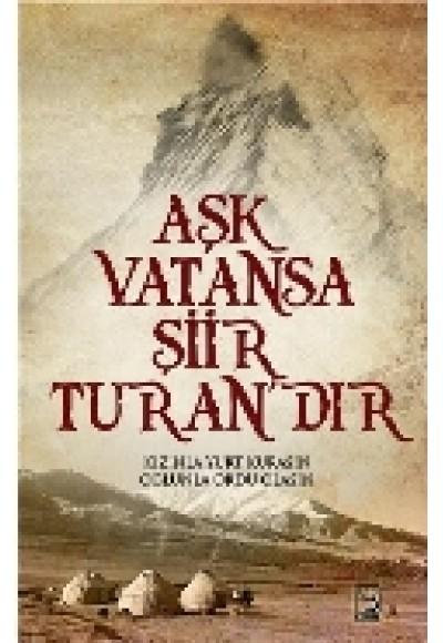 Aşk Vatansa Şiir Turan'dır