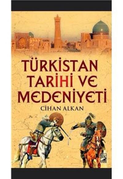 Türkistan Tarihi Kültür Ve Medeniyeti