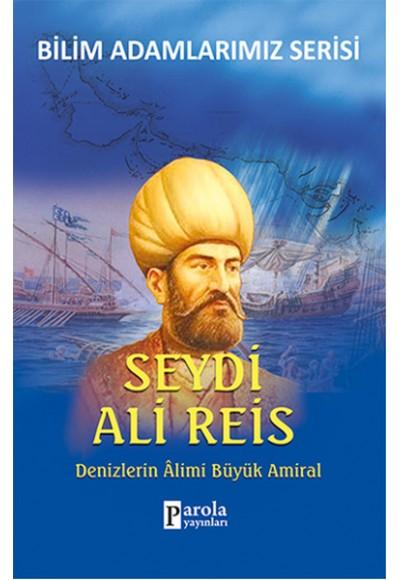 Seydi Ali Reis Denizlerin Alimi Büyük Amiral