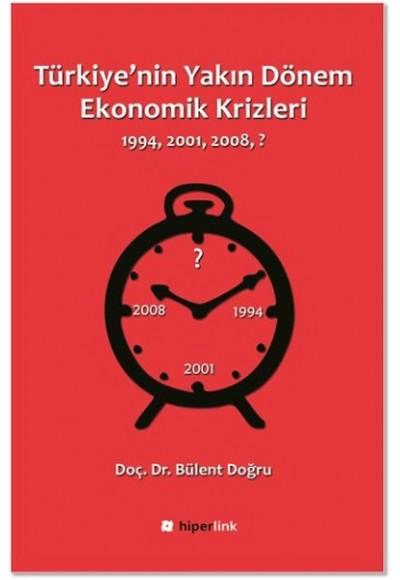 Türkiye'nin Yakın Dönem Ekonomik Krizleri 1994 2001 2008