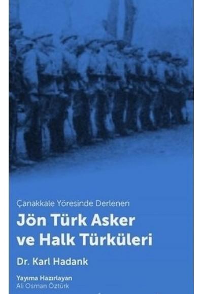 Çanakkale Yöresinde Derlenen Jön Türk Asker ve Halk Türküleri