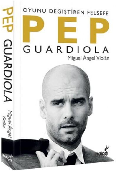 Pep Guardiola Oyunu Değiştiren Felsefe